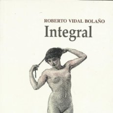 Libros: INTEGRAL / ROBERTO VIDAL BOLAÑO. Lote 274541573