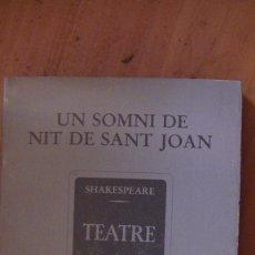 Libros: UN SOMNI DE NIT DE SANT JOAN. SHAKESPEARE .EDITORIAL: INSTITUT DEL TEATRE, BARCELONA, 1980. Lote 287468648