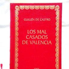 Libros: CASTRO: LOS MALCASADOS DE VALENCIA - BIBLIOTECA CLÁSICA CASTALIA - NUEVO. Lote 288065418