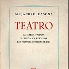 Libros: TEATRO. LA SIRENA VARADA. LA BARCA SIN PESCADOR. LOS ARBOLES MUEREN DE PIE. ALEJANDRO CASONA. Lote 293642338