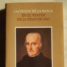 Libros: CALDERÓN DE LA BARCA EN EL TEATRO DE LA EDAD DE ORO. Lote 295355848