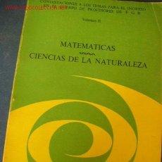 Libros de segunda mano: MATE MÁTICAS -- CIENCIAS DE LA NATURALEZA -- VOLUMEN II- EN 4º MENOR-- CON 352 PAG. --RÚSTICA.- 1974. Lote 22379503