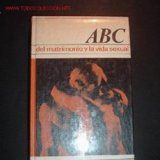 Libros de segunda mano: ABC DEL MATRIMONIO Y LA VIDA SEXUAL POR LOS DOCTORES EMILIE Y PAUL FRIED. Lote 1077642