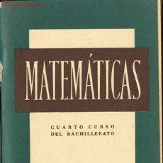 Libros de segunda mano: MATEMATICAS DEL 1955- 4º CURSO DEL BACHILLERATO . Lote 24984117