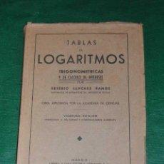 Libros de segunda mano: TABLAS DE LOGARITMOS, TRIGONOMÉTRICAS Y DE CÁLCULO DE INTERESES DE EUSEBIO SANCHEZ RAMOS. Lote 3291246