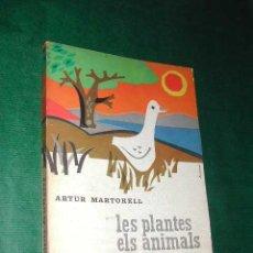 Libros de segunda mano: LES PLANTES, ELS ANIMALS, ELS ELEMENTS DE ARTUR MARTORELL. Lote 15657614