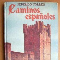 Libros de segunda mano: CAMINOS ESPAÑOLES, EDITORA NACIONAL, Nº PÁGINAS172. Lote 20635655