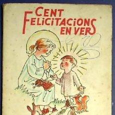 Libros de segunda mano: CENT FELICITACIONS EN VERS. ANICET VILLAR DE SERCHS. EDITORIAL MIQUEL SALVATELLA, 1967.. Lote 14162207