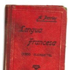 Libros de segunda mano: LENGUA FRANCESA CURSO ELEMENTAL POR ALPHONSE PERRIER EDICIONES PERRIER AÑOS 20. Lote 5089078