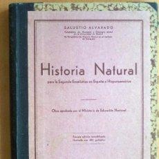 Libros de segunda mano: HISTORIA NATURAL - SALUSTIANO ALVARADO - BARCELONA 1939 - 342 PÁGINAS - 16 X 22 CM. . Lote 26302444