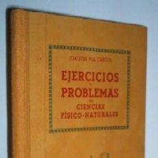 Libros de segunda mano: EJERCICIOS Y PROBLEMAS DE CIENCIAS FISICO-NATURALES - LIBRO ESCOLAR. Lote 97129316