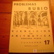 Libros de segunda mano: CUADERNO PROBLEMAS RUBIO EJERCICIOS DE ARITMETICA SEGUNDA PARTE Nº17,,,,,,,1959. Lote 6001632