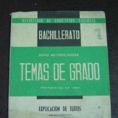 Libros de segunda mano: BACHILLERATO TEMAS DE GRADO-EXPLICACION DE TEXTOS GRADO ELEMENTAL 1965. Lote 6120344