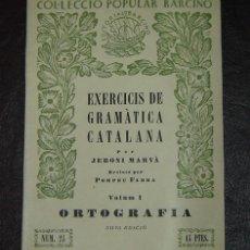 Libros de segunda mano: EXERCICIS DE GRAMATICA CATALANA-JERONI MARVÀ- VOLUM 1 - ORTOGRAFIA NRO.24 NOVA EDICIÓ 1956. Lote 24907452