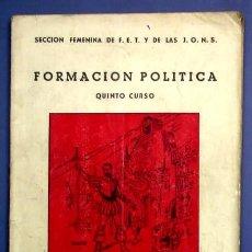 Libros de segunda mano: FORMACIÓN POLITICA. 5º CURSO. SECCIÓN FEMENINA DE F.E.T. Y DE LAS J.O.N.S. MADRID, 1956.. Lote 13591256