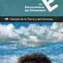 Libros de segunda mano: LA ENCICLOPEDIA DEL ESTUDIANTE - TOMO 10 CIENCIAS DE LA TIERRA Y DEL UNIVERSO. Lote 6518402