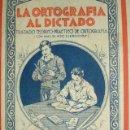 Libros de segunda mano: LA ORTOGRAFIA AL DICTADO,EDITORIAL BRUÑO,ESCUELA. Lote 20854212