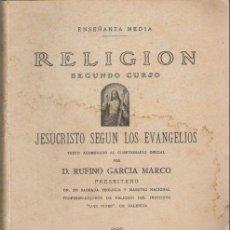 Libros de segunda mano: RELIGION SEGUNDO. JESUCRISTO SEGUN LOS EVANGELIOS. 1945. RUFINO GARCIA MARCO. FIRMADO POR AUTOR.. Lote 21633614