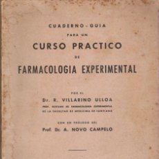 Libros de segunda mano: CUADERNO-GUIA PARA UN CURSO PRACTICO DE FARMACOLOGIA EXPERIMENTAL. 1944. VILLARINO ULLOA.. Lote 21786139