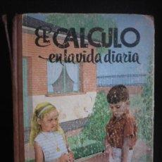 Libros de segunda mano: EL CALCULO EN LA VIDA DIARIA. EDICIONES SM. 1964.1ED. PAG 128. Lote 19651310