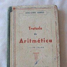 Libros de segunda mano: TRATADO DE ARITMETÍCA ELEMENTAL BRUÑO. Lote 18865038