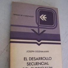 Libros de segunda mano: EL DESARROLLO SECUENCIAL DEL CURRICULUM-JOSEPH EIGENMANN-1981.- ANAYA/2-. Lote 24031448