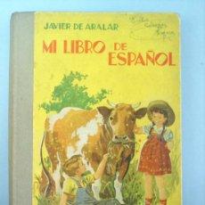 Libros de segunda mano: MI LIBRO DE ESPAÑOL 1956. Lote 17868732