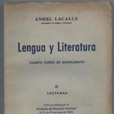 Libros de segunda mano: LENGUA Y LITERATURA 1955 CUARTO CURSO DE BACHILLERATO. Lote 27610792