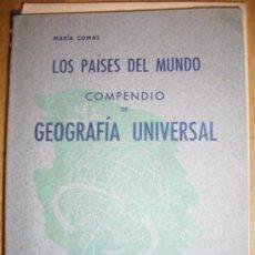 Libros de segunda mano: LOS PAISES DEL MUNDO COMPENDIO DE GEOGRAFÍA GENERAL POR MARIA COMAS, SOCRATES 1956, . Lote 26002908