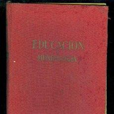 Libros de segunda mano: ENCICLOPEDIA DE LA EDUCACION Y MUNDOLOGIA. ANTONIO DE ARMENTERAS. 1959. 402 PAGINAS.. Lote 80662964