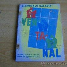 Libros de segunda mano: LIBRO ESCOLAR - VENTANAL - ANTOLOGIA DE LITERATURA ESPAÑOLA CONTEMPORANEA -GONZALO CALAVIA 1963. Lote 9611696