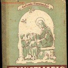 Libros de segunda mano: EVANGELIARIO ILUSTRADO Y CONMEMORACIONES ESCOLARES POR ANTONIO FERNANDEZ RODRIGUEZ ,2ª EDICION 1946. Lote 8344875