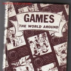 Libros de segunda mano: GAMES. THE WORLD AROUND : FOUR HUNDRED FOLK GAMES FOR AN INTEGRATED PROGRAM IN THE ELEMENTARY SCHOOL. Lote 25916753