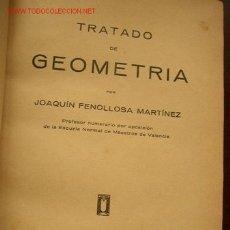 Libros de segunda mano: TRATADO DE GEOMETRÍA- JOAQUÍN FENOLLOSA MARTÍNEZ-VAL.- RENOVACIÓN TIPOGRÁFICA-. Lote 16288733
