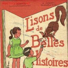 Libros de segunda mano: LISONS DE BELLES HISTOIRES : PREMIER LIVRE DE LECTURE COURANTE / J. , A. JUREDIEU, IL. RENE BRESSON. Lote 5206049