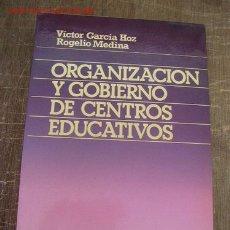 Libros de segunda mano: ORGANIZACIÓN Y GOBIERNO DE CENTROS EDUCATIVOS-VÍCTOR GARCÍA MUÑOZ Y ROGELIO MEDINA- 1986- RIALP. Lote 16221443