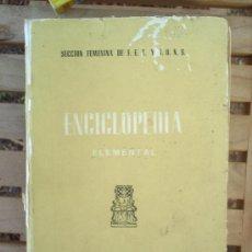 Libros de segunda mano: ENCICLOPEDIA ELEMENTAL-SECCION FEMENINA DE FET Y JONS. , 1962-. Lote 23829619