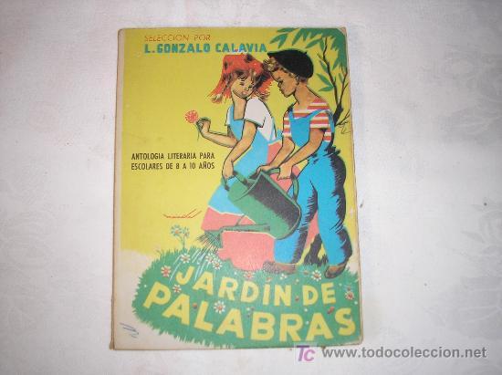JARDÍN DE PALABRAS. L.GONZALO CALAVIA. ED. PARANINFO. 1963 (Libros de Segunda Mano - Libros de Texto )