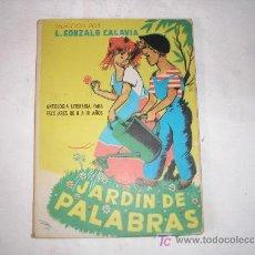 Libros de segunda mano: JARDÍN DE PALABRAS. L.GONZALO CALAVIA. ED. PARANINFO. 1963. Lote 21201290