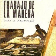 Libros de segunda mano: TRABAJO DE LA MADERA / EDITADO POR SANTILLANA, 1969 / ILUSTRADO.. Lote 18029587