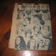 Libros de segunda mano: BREVES BIOGRAFIAS INTIMAS DE MUJERES CELEBRES JULIAN AMICH BERT 1949. Lote 10602037
