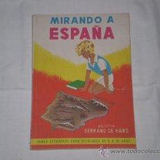 Libros de segunda mano: MIRANDO A ESPAÑA. AGUSTIN SERRANO DE HARO. 1962. ED PARANINFO. Lote 11173558