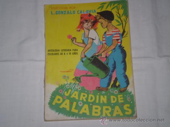 JARDIN DE PALABRAS. L. GONZALO CALAVIA. ED PARANINFO 1963 (Libros de Segunda Mano - Libros de Texto )