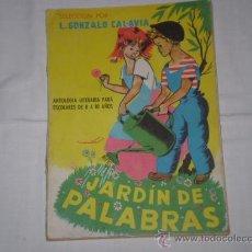 Libros de segunda mano: JARDIN DE PALABRAS. L. GONZALO CALAVIA. ED PARANINFO 1963. Lote 11173564