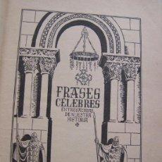 Libros de segunda mano: FRASES CÉLEBRES ENTRESACADAS DE NUESTRA HISTORIA-ANTONIO J. ONIEVA-1955-HIJOS DE SANTIAGO RODRG.. Lote 20770113