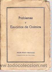 PROBLEMAS Y EJERCICIOS DE QUÍMICA (MADRID, 1946) (Libros de Segunda Mano - Libros de Texto )