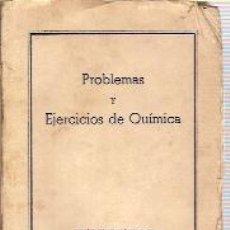 Libros de segunda mano: PROBLEMAS Y EJERCICIOS DE QUÍMICA (MADRID, 1946). Lote 27197626