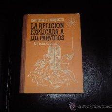 Libros de segunda mano: LIBRO ESCUELA LA RELIGIÓN EXPLICADA A LOS PÁRVULOS... Lote 15395362
