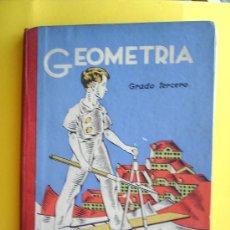 Libros de segunda mano: LIBRO ESCOLAR GEOMETRIA -GRADO TERCERO-1943 SANTIAGO RODRIGUEZ -BURGOS. Lote 27142644