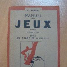 Libros de segunda mano: MANUEL DES JEUX. J. LOISEAU. LES EDITIONS J. SUSSE. 1946. Lote 12655174